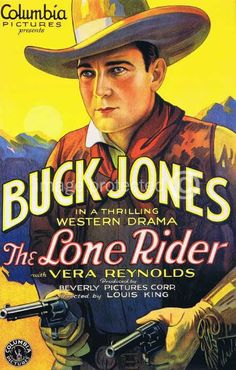 The Lone Rider Buck Jones Vintage Movie Poster Old Western Movies, Western Film, Western Art, Old Movie Posters, Vintage Posters, Cinema Posters, Music Posters, Vintage Ads, Vintage Images