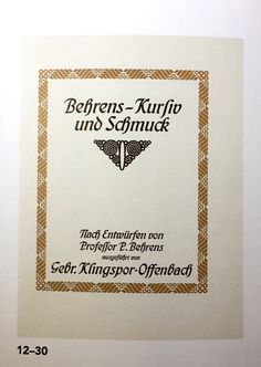 Peter Behrens. Behrens Kursiv und Schmuck (Italics and Ornaments), Kingspor Type Foundry. 1907. An attempt to innovate typographic forms for the new era, Behrens Kursiv was an italic version of Behren's first typeface, Behrennsschrift, from 1901. Image Source: Megg's History of Graphic Design (6th edition)