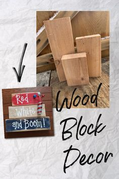 Use these unifinished precut blocks to create your own easy DIY stackable decor for July Scrap Wood Crafts, 2x4 Crafts, Wood Block Crafts, Scrap Wood Projects, Wooden Crafts, Wood Blocks, Crafts To Make, Diy Crafts With Wood, Easy Primitive Crafts