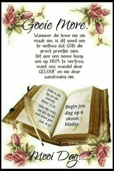 Good Morning Prayer, Morning Blessings, Morning Prayers, Good Morning Wishes, Day Wishes, Lekker Dag, Evening Greetings, Afrikaanse Quotes, Goeie Nag
