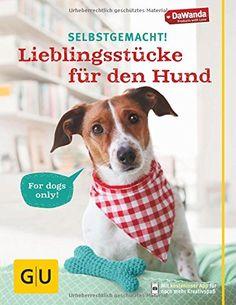 Selbstgemacht! Lieblingsstücke für den Hund | Erfolgsebook