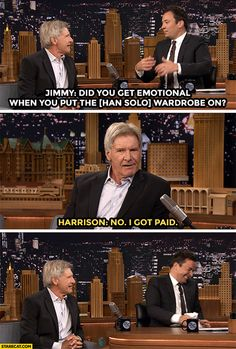 Harrison Ford. The Realest (also A Realist)