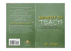 "Book Cover Design for ""The Audacity to Teach"" written by Ms. Betty, designed by Moksha Media of Dallas - Daymond E. Best Book Cover Design, Best Book Covers, Teaching Writing, Web Development, Good Books, Dallas, Ms, Branding, Wisdom"