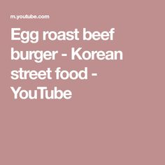 Soon Films is a food channel that introduces delicious street food. So far, Introducing delicious street food from Korea, Japan, Taiwan and Southeast Asia. Roast Beef Burger, Egg Roast, Korean Street Food, A Food, Eggs, Make It Yourself, Youtube, Egg, Youtubers