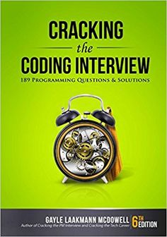 Cracking the Coding Interview: 189 Programming Questions and Solutions: Gayle Laakmann McDowell: 1235264539136: Amazon.com: Books