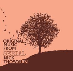 Music from SERIAL - Nick Thorburn