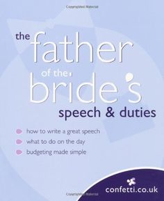 Confetti: The Father of the Bride's Speech & Duties