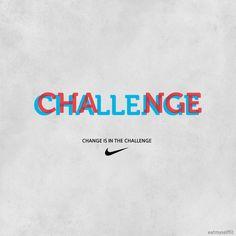 Challenge/Change yourself