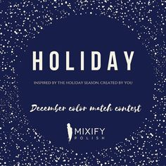 Win a free Mixify Polish create your signature nail polish color kit! December color matching contest is now open.  Inspired by the holiday season created by you! December is the most magical time of the year with the holiday season. Show us your holiday tradition inspired Mixify Polish creation for your chance to win a free kit and to be showcased on our feeds.   Winning a free kit is easy! Simply create your look based on the current month's theme (announced at the end of the month via…