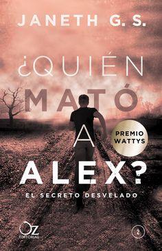 ¿Quién mató a Alex? #2  El secreto Desvelado. Janeth G. S,