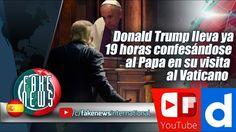 Donald Trump lleva ya 19 horas confesándose al Papa en su visita al Vati...