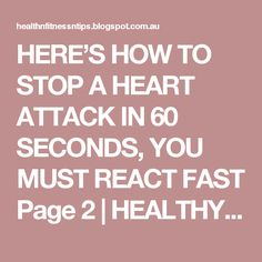 HERE'S HOW TO STOP A HEART ATTACK IN 60 SECONDS, YOU MUST REACT FAST Page 2 | HEALTHYTIPS