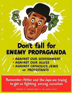 "World War II Propaganda (U. Government Printing Office, early Poster X ""Don't Fall for Enemy Propaganda. Ww2 Propaganda Posters, Poster Ads, Historical Photos, Vintage Posters, Vintage Ads, Vintage Tiki, World War Ii, Wwii, Fall"