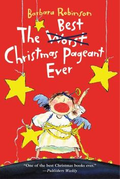 The Best, Not the Worst, Christmas Pageant Ever - Humorous Kids' Book: How the Worst Chrismas Pageant Ever Becomes The Best Christmas Pageant Ever