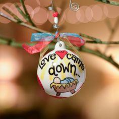 Glory Haus Love Came Down Ornament | underthecarolinamoon.com #LoveCameDown #ChristmasOrnament #Christmas #GH #GloryHaus #UTCM #UnderTheCarolinaMoon