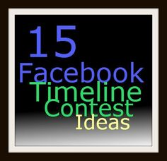 Ideas for using Facebook to increase engagement and boost followers by running a Facebook Timeline Contest directly on your business page