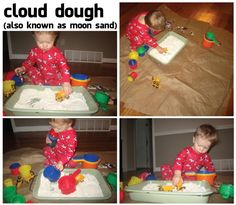 Cloud Dough/Moon Sand: 4 cups of flour and 1/2 cup canola oil or baby oil.