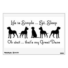 Life is Simple Eat Sleep Great Dane Humour Quote Wall Stickers | Zazzle