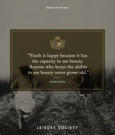 #leisuresociety #Wordsofthewise #FranzKafka