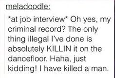 I mean lbr he wouldn't apply for a job but