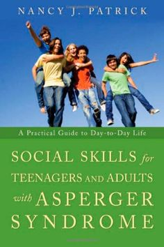 Bestseller Books Online Social Skills for Teenagers and Adults with Asperger Syndrome: A Practical Guide to Day-to-day Life Nancy J. Patrick $12.28  - http://www.ebooknetworking.net/books_detail-1843108763.html