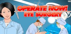 Eye Surgery Game Operate Now!