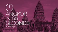Angkor in 60 seconds