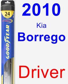 Driver Wiper Blade for 2010 Kia Borrego - Hybrid