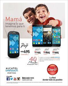 ALCATEL ONETOUCH le regala a mamá exactamente lo que ella quiere... Más tiempo para hablar.  Por la compra de un Smartphone ALCATEL ONETOUCH con Claro entrarás a participar para  ser una de las dos ganadoras de 40 minutos y gastar RD$ 100,000 en Agora Mall.  Aprovecha los  precios bajos de  todos nuestros Smartphones ALCATEL ONETOUCH con Claro. Oferta válida solo en Dominicana, hasta el 25 de Mayo!!!