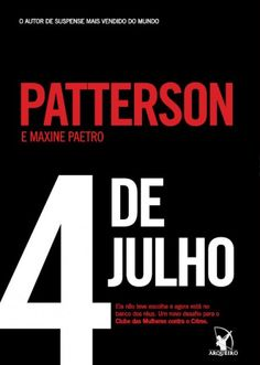 4 de Julho – Clube das Mulheres Contra o Crime – Vol 4 – James Patterson James Patterson, Mood Boards, Thriller, Calm, 4th Of July, Club, Books, Women, Authors