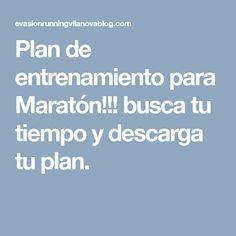 Plan de entrenamiento para Maratón!!! busca tu tiempo y descarga tu plan.