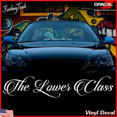 The Lower Class Vinyl Decal Graphic Windshield Banner Vinyl - Car window vinyl decals custom