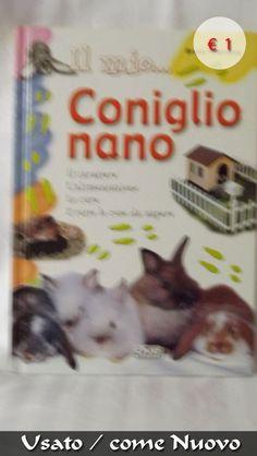 Il mio... coniglio nano Autore Tenerezza Bruno condizioni perfette Luogo: MISSAGLIA (LC) Prezzo: 1 €
