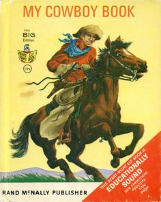 My Cowboy Book, 1967, story by Bruce Grant and pictures by Jack Merryweather..Big Edition Rand McNally Elf Book...family copy
