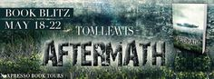 Aftermath by Tom Lewis Book Blitz and Giveaway Blitz-wide giveaway (INTL) $70 Amazon gift card Ends June 2, 2015