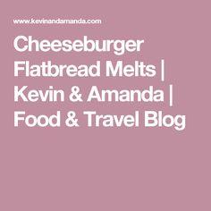 Cheeseburger Flatbread Melts   Kevin & Amanda   Food & Travel Blog