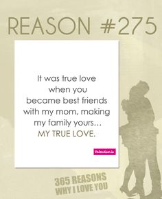 It was true love when you became best friends with my mom, making my family yours… my true love.