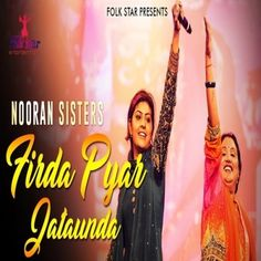 Firda Pyar Jataunda Nooran Sisters Latest song Download From SandhuBoyz. Enjoy to listen all single tracks musics & ringtones online free of cost.
