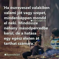 Alapjaiban változtatta meg a miénket. Quotations, Qoutes, Life Quotes, Motivational Quotes, Inspirational Quotes, Word 2, Picture Quotes, Sentences, Einstein