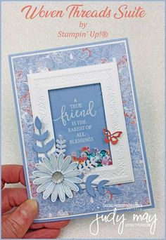 Stampin' Up! Woven Threads Suite - Judy May, Just Judy Design Stampin' Up! Woven Threads Suite - Judy May, Just Judy Design Stampin Up, Handmade Birthday Cards, Birthday Gifts, Embossed Cards, Friendship Cards, Stamping Up Cards, Shaker Cards, Cards For Friends, Pretty Cards