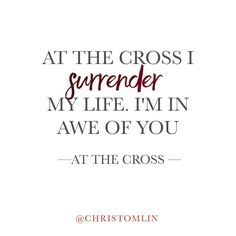 ...surrender my life....
