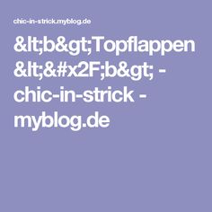<b>Topflappen</b> - chic-in-strick - myblog.de