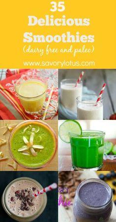 35 Delicious Smoothies -dairy-free-and-paleo- savorylotus.com