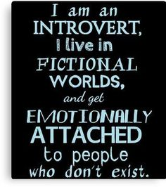 'introvert, fictional worlds, fictional characters Canvas Print by FandomizedRose - - Millions of unique designs by independent artists. Find your thing. Crush Memes, Quotes For Book Lovers, Book Quotes, Lord Sith, Rage Against The Machine, Book Nerd Problems, Character Quotes, Fictional World, Thoughts