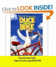 Duck on a Bike - Macmillan/Mcgraw-Hill (9780439643344) David Shannon , ISBN-10: 0439622778  , ISBN-13: 978-0439643344 ,  , tutorials , pdf , ebook , torrent , downloads , rapidshare , filesonic , hotfile , megaupload , fileserve