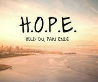 Hold On, Pain Ends - HOPE