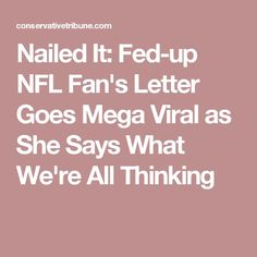 Nailed It: Fed-up NFL Fan's Letter Goes Mega Viral as She Says What We're All Thinking