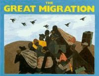 The great migration : an American story 	paintings by Jacob Lawrence ; with a poem in appreciation by Walter Dean Myers.