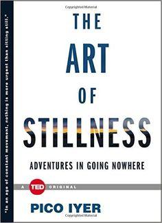 The Art of Stillness: Adventures in Going Nowhere: Amazon.it: Pico Iyer, Eydis Einarsdottir: Libri in altre lingue