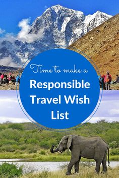 Time to rethink your travel wish list and travel more responsibly in 2016.
